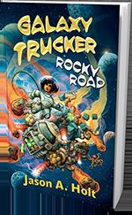 Galaxy Trucker: Rocky Road - a novel!
